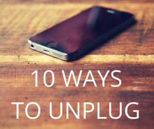 10 ways to unplug
